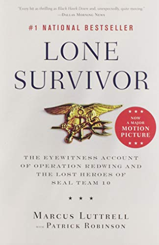 9780316067607: Lone Survivor: The Eyewitness Account of Operation Redwing and the Lost Heroes of SEAL Team 10