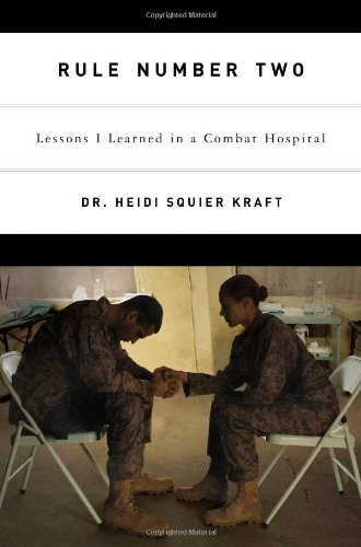 9780316067904: Rule Number Two: Lessons I Learned in a Combat Hospital