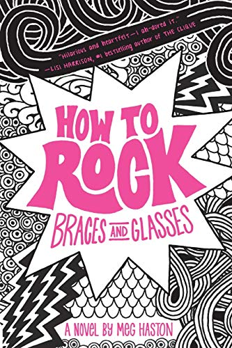 9780316068246: How to Rock Braces and Glasses