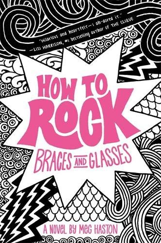 9780316068253: How To Rock Braces And Glasses