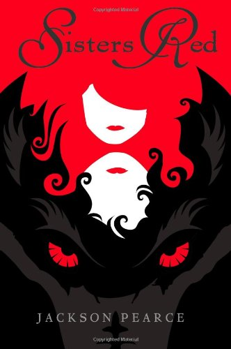 9780316068680: Sisters Red (Fairy Tale Retelling)