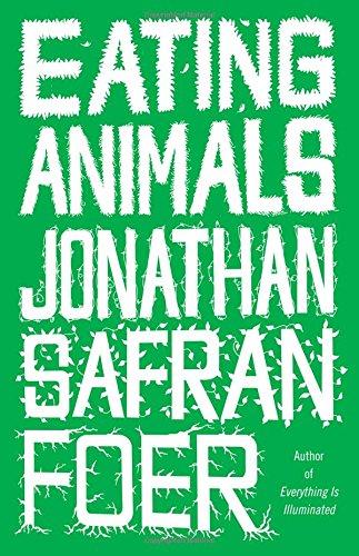 Eating Animals: FOER, Johathan Safran