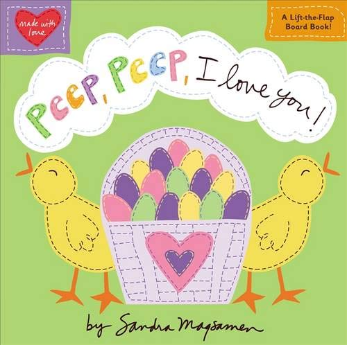 Peep, Peep, I Love You! (Padded Cloth Covers with Lift-the-Flaps): Magsamen, Sandra