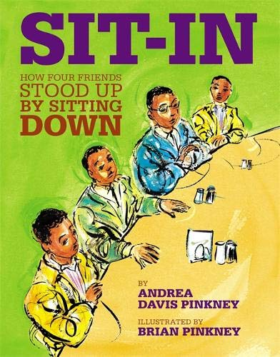 Sit-in: How Four Friends Stood Up By Sitting Down: Pinkney, Brian and Andrea Davis Pinkney