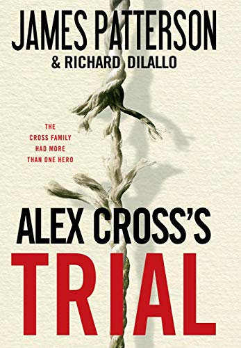 Alex Cross's TRIAL: James Patterson, Richard
