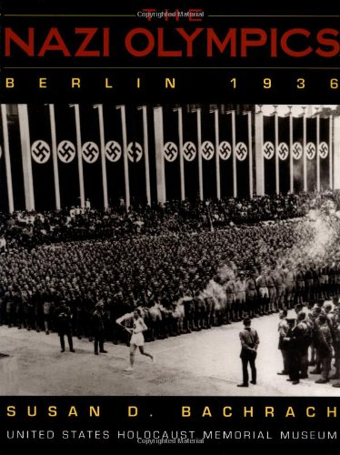 9780316070874: The Nazi Olympics, Berlin 1936 (United States Holocaust Museum)