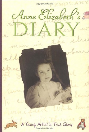 9780316072045: Anne Elizabeth's Diary: A Young Artist's True Story