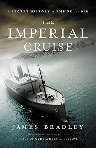 9780316072687: The Imperial Cruise: A Secret History of Empire and War