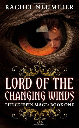 9780316072786: Lord of the Changing Winds (Griffin Mage Trilogy)