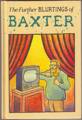 9780316074407: The Further Blurtings of Baxter