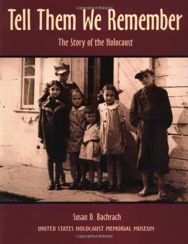 9780316074841: Tell Them We Remember: The Story of the Holocaust