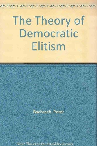 9780316074858: The Theory of Democratic Elitism: A Critique