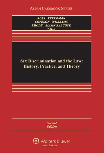 Sex Discrimination and the Law: History, Practice,: Susan Deller Ross;