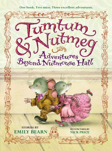 Tumtum & Nutmeg: Adventures Beyond Nutmouse Hall: Bearn, Emily