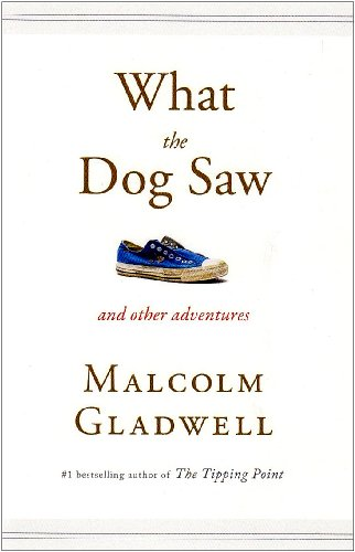 9780316076326: What the Dog Saw: Essays