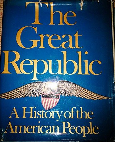 The Great republic: A history of the: Bernard Bailyn, David