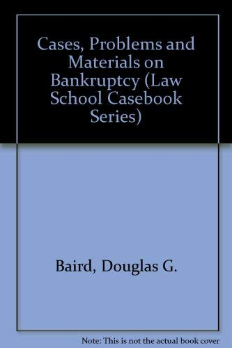 9780316076814: Cases, Problems and Materials on Bankruptcy (Law School Casebook Series)