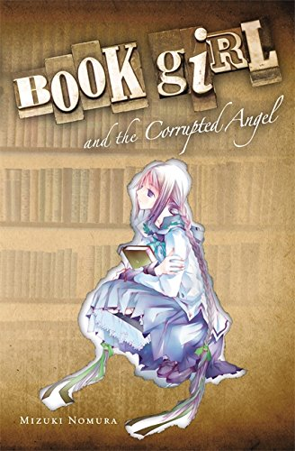 9780316076944: Book Girl and the Corrupted Angel (light novel)