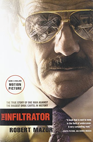 9780316077521: The Infiltrator: The True Story of One Man Against the Biggest Drug Cartel in History
