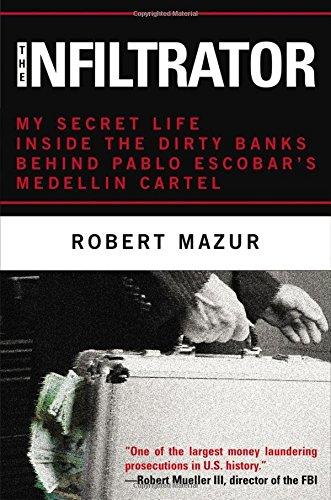 The Infiltrator: My Secret Life Inside the: Mazur, Robert