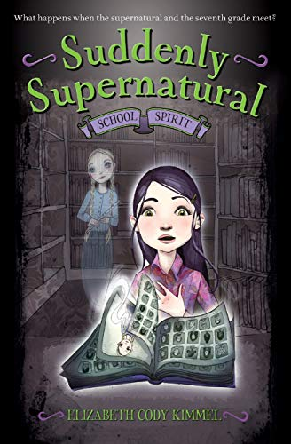 Suddenly Supernatural: School Spirit: Kimmel, Elizabeth Cody