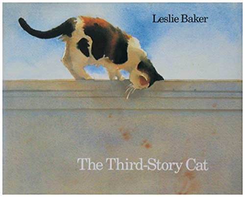 The Third- Story Cat: Baker, Leslie