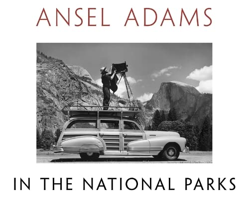 9780316078467: Ansel Adams In The National Parks: Photographs from America's Wild Places