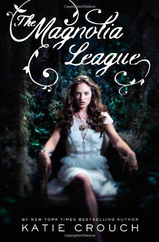 The Magnolia League (Magnolia League Novels): Crouch, Katie