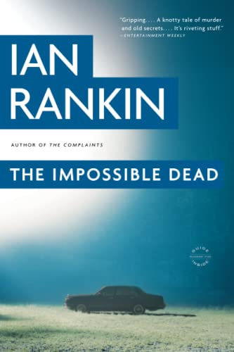 THE IMPOSSIBLE DEAD: Rankin, Ian