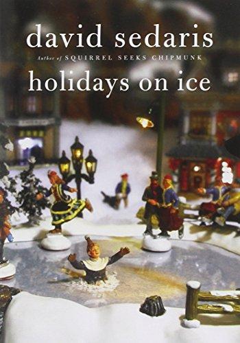 Holidays on Ice, with Six New Stories: Sedaris, David