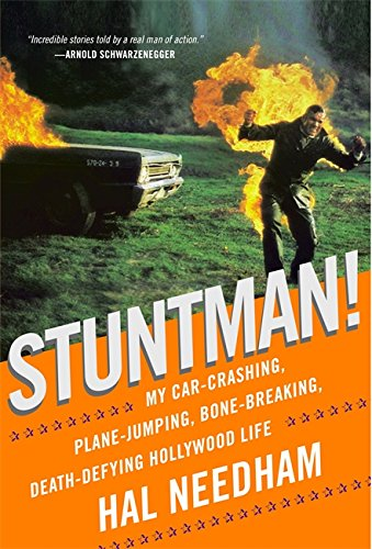 Stuntman!: My Car-Crashing, Plane-Jumping, Bone-Breaking, Death-Defying Hollywood Life: Needham, ...