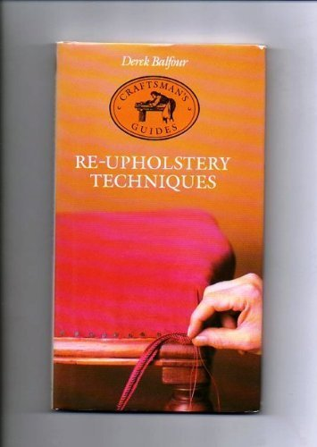 9780316079327: Re-Upholstery Techniques (Craftsman's Guides)