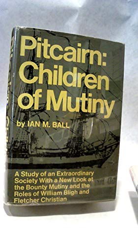 Pitcairn: Children of Mutiny: Ball, Ian M.