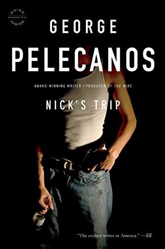 Nick's Trip: George P. Pelecanos