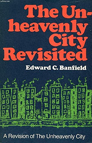 9780316080132: The Unheavenly City Revisited,