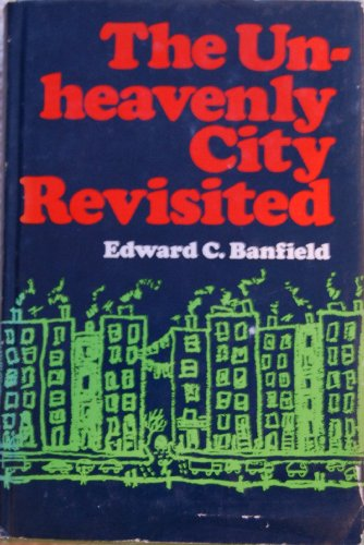 9780316080149: The Unheavenly City Revisited : A Revision of the Unheavenly City