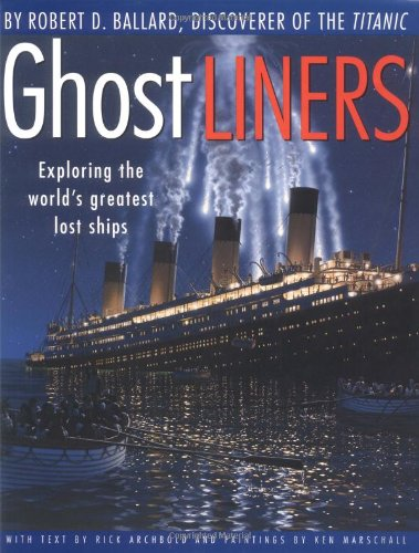 9780316080200: Ghost Liners: Exploring the World's Greatest Lost Ships