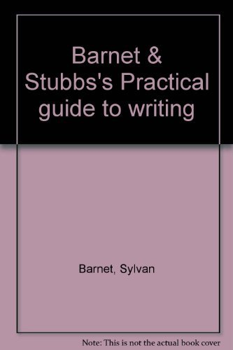 9780316081559: Barnet & Stubbs's Practical guide to writing