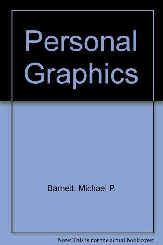 Personal Graphics (Little, Brown computer systems series): Barnett, Michael P., Barnett, Graham K.