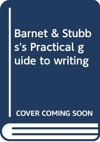 9780316082365: Barnet & Stubbs's Practical guide to writing