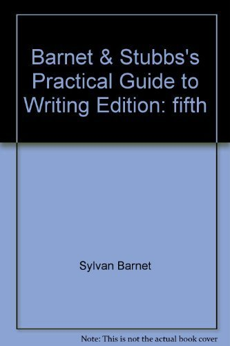 9780316082372: Barnet & Stubbs's practical guide to writing