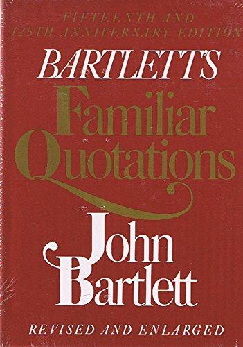 9780316082754: Bartlett's Familiar Quotations