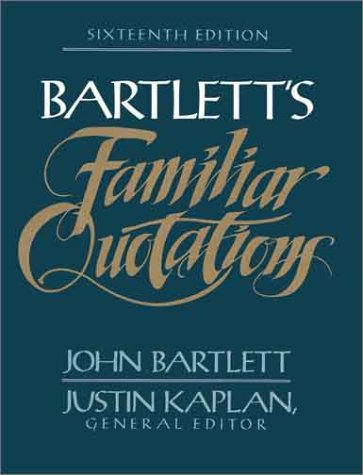 9780316082778: Bartlett's Familiar Quotations : A Collection of Passages, Phrases, and Proverbs Traced to Their Sources in Ancient and Modern Literature