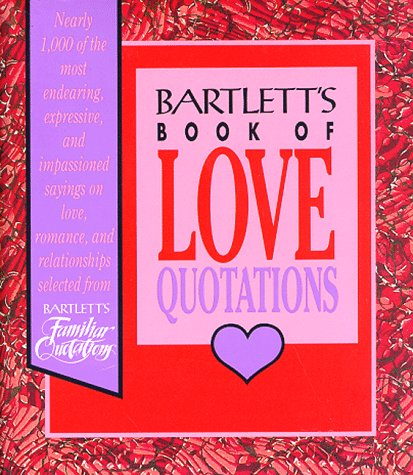 9780316082921: Bartlett's Book of Love Quotations