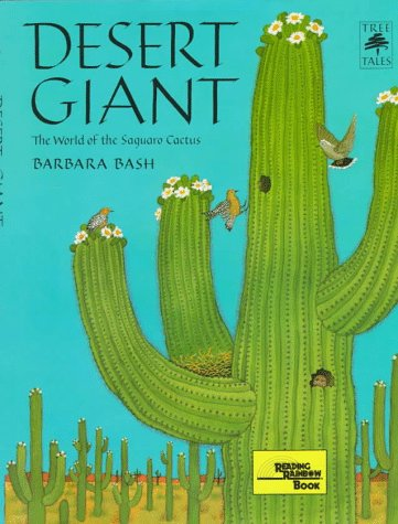 Desert Giant: The World of the Saguaro Cactus (Tree Tales): Bash, Barbara