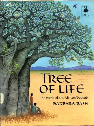 Tree of Life: The World of the African Baobab (Tree Tales): Bash, Barbara