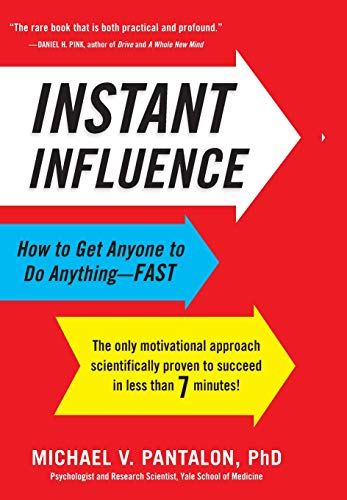 9780316083348: Instant Influence: How to Get Anyone to Do Anything--Fast