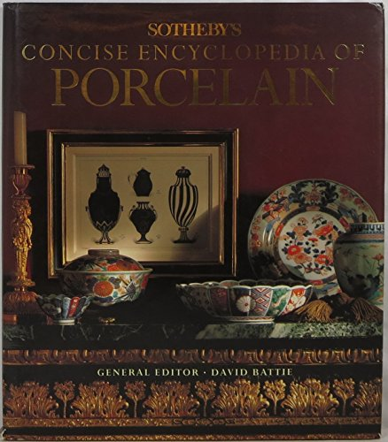 9780316083737: Sotheby's Concise Encyclopedia of Porcelain