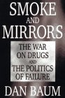 9780316084123: Smoke and Mirrors: The War on Drugs and the Politics of Failure