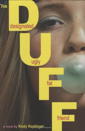 9780316084239: The DUFF: (Designated Ugly Fat Friend)